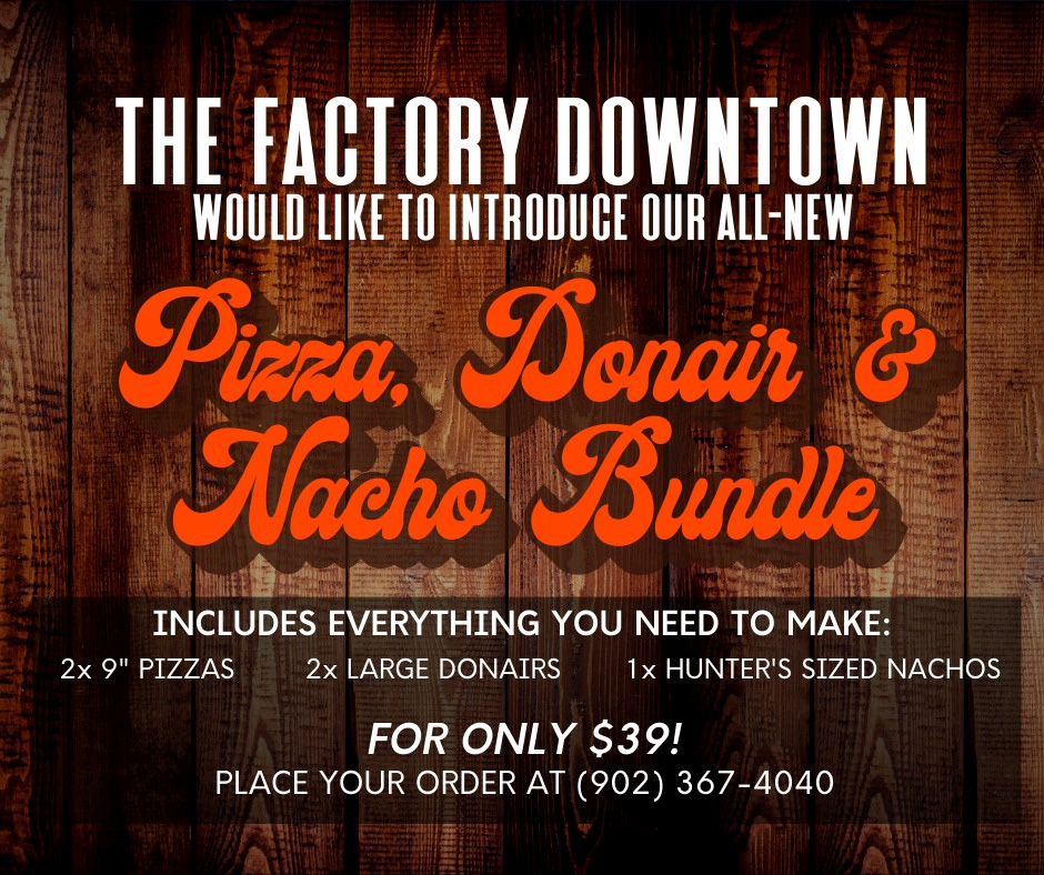 Our boxed and ready to-go Pizza, Donair & Nacho Bundle is now available!